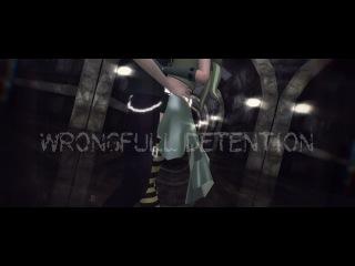 【MMD】Wrongfull Detention 【60 fps】ver.2
