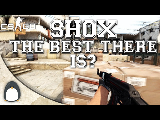 CSGO - shox - The Best there is