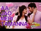 Aa Jao Meri Tamanna - Ajab Prem Ki Ghazab Kahani  Ranbir Kapoor &amp Katrina Kaif  Javed Ali &amp Jojo