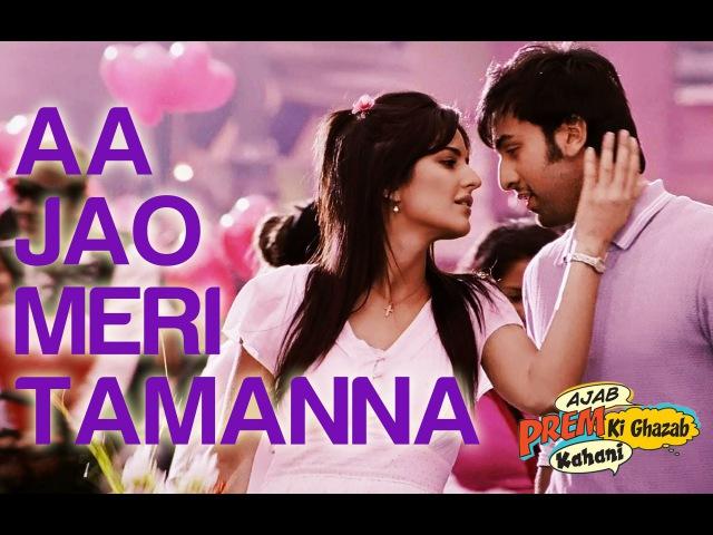 Aa Jao Meri Tamanna - Ajab Prem Ki Ghazab Kahani | Ranbir Kapoor Katrina Kaif | Javed Ali Jojo