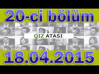 QIZ ATASI 20-CI BOLUM 18.04.2015