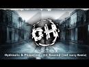 [DubstepHorror] Hydraulix PhaseOne - Hit Rewind (not sorry Remix)
