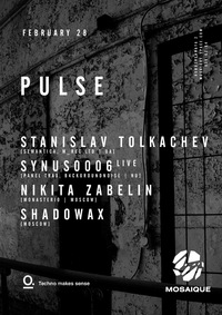 28.02: PULSE W/ STANISLAV TOLKACHEV. MOSAIQUE