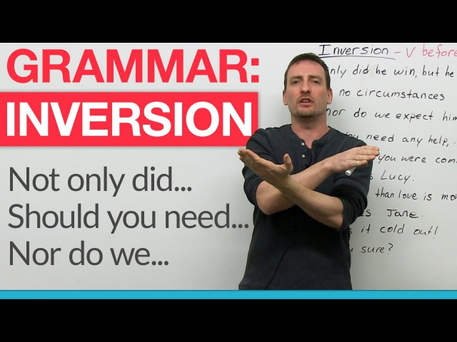 English Grammar - Inversion Had I known..., Should you need...