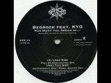 Bedrock Feat. KYO - For What You Dream Of Full On Renaissance Mix