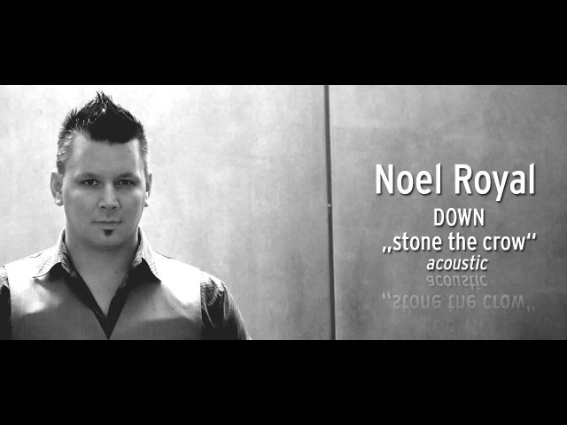 Down - Stone the Crow (acoustic by Noel Royal)