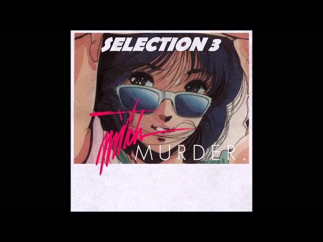 Mitch Murder - Selection 3 (Full Album Stream)