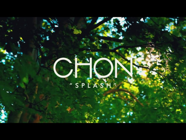 CHON Splash Official Music Video