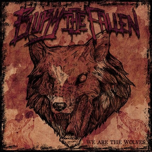 Bury The Fallen - We Are The Wolves (2015)