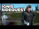 Ignis Side Quest Gameplay - Final Fantasy XV Duscae 2.0