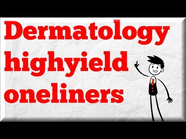 Dermatology highyield oneliners