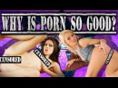 Why is Porn So Good? -- (tits ass hot girl pussy boobs penis sex porn sex naked)