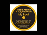 Vlada Asanin &amp Jorge Montia - My Beat (Original Mix)