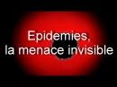 Эпидемии Невидимая угроза Epidemies la menace invisible 2014