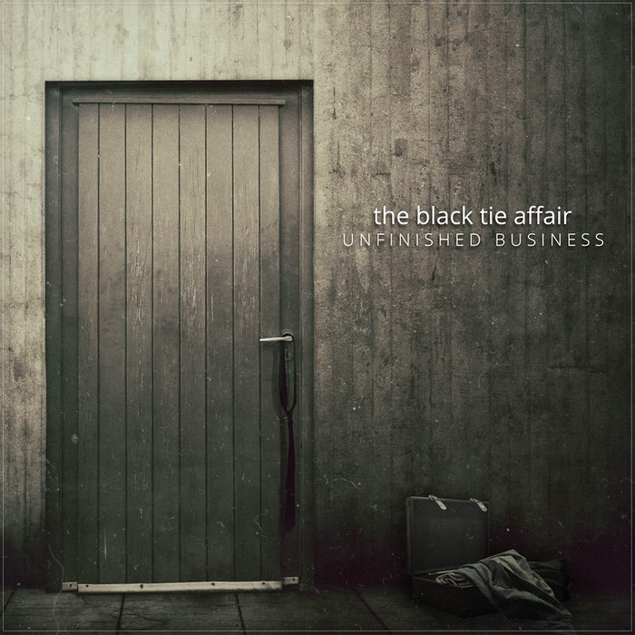 The Black Tie Affair - Unfinished Business (2015)