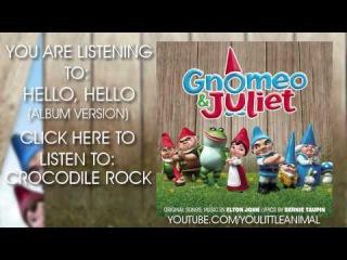 Elton John - Hello, Hello (Full Song HQ) (Gnomeo & Juliet Soundtrack)