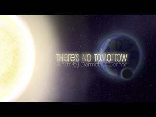 Theres No Tomorrow (limits to growth & the future)