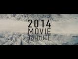 2014 MOVIE TRIBUTE