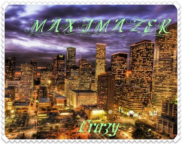 MAXIMAZER - Crazy