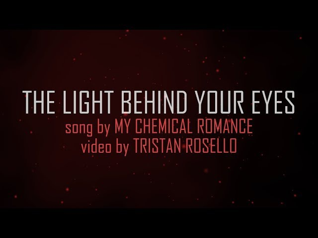 My Chemical Romance - The Light Behind Your Eyes (Lyric Video)