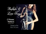 Smooth Jazz Ballads &amp Love Songs by saxophonist Alfonzo Blackwell
