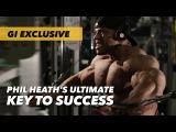 Phil Heath's Ultimate Key to Success | Generation Iron