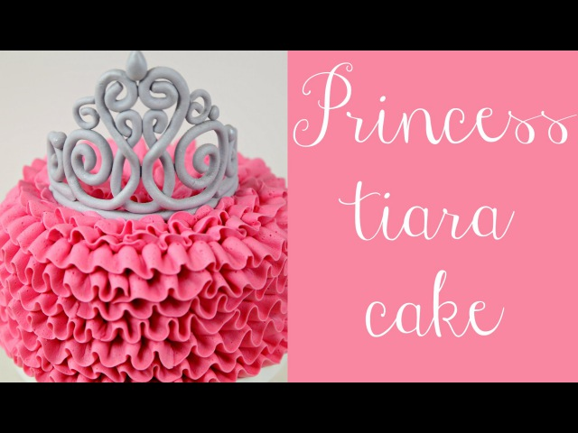 Princess Tiara Buttercream Ruffle Cake Tutorial - CAKE STYLE