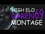 High Elo Garen Montage 69 by TheDarkMongol