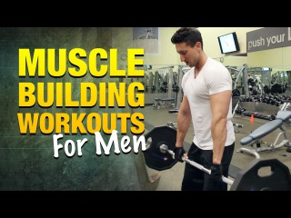 Muscle Building Workouts For Men: How To Get Bigger Arms, Shoulders, And Chest
