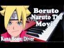 Boruto : Naruto the Movie Theme Song ボルト‐ナルト・ザ・ムービー Diver by Kana Boon Piano Cover FULL
