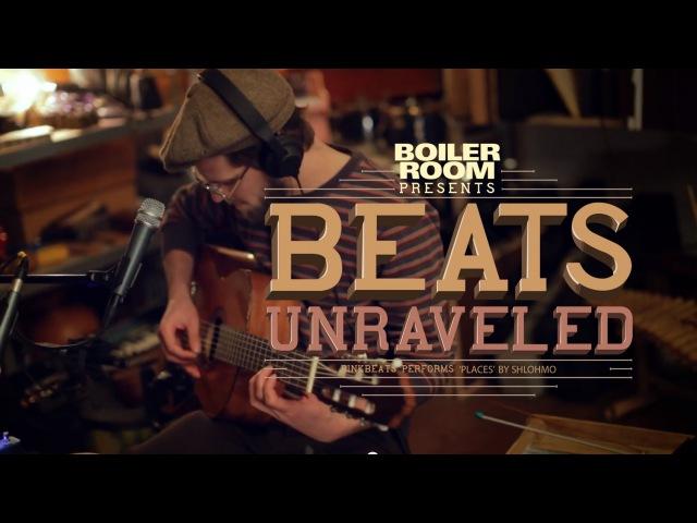 Beats Unraveled 8 by BINKBEATS Places by Shlohmo