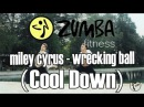 Wrecking Ball - Miley Cyrus(cool down) - ZUMBAЗУМБА - OFFICIAL CHOREOGRAPHY