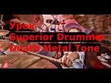Урок по Superior Drummer Death Metal Tone часть 1(перевод)