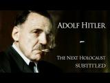 Adolf Hitler - The Next Holocaust (subtitled)