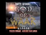 DIRTY WORMZ - GOD OF WAAR feat. K.A.B.O.S.H. TECH N9NE &amp KRIZZ KALIKO (OFFICIAL AUDIO)