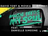 David Tort &amp Moska - Music Feeds My Soul Feat. Danielle Simeone Available June 1