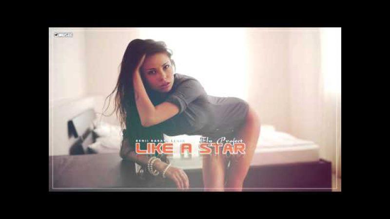 Fly Project - Like A Star (Benii Barath Remix)