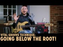 Vital Groove Technique for Bass Players Going BELOW the Root Scott's Bass Lessons