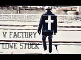V factory Love Stuck Choreo by Alex Hoff