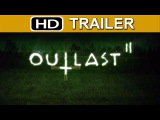OUTLAST 2 Trailer Teaser PS4 Xbox One PC