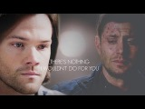 Supernatural There's nothing I wouldn't do for you