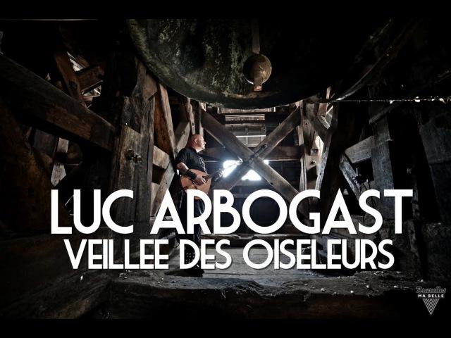 Luc Arbogast - Veillée Des Oiseleurs - Session Acoustique par Bruxelles Ma Belle 1/2