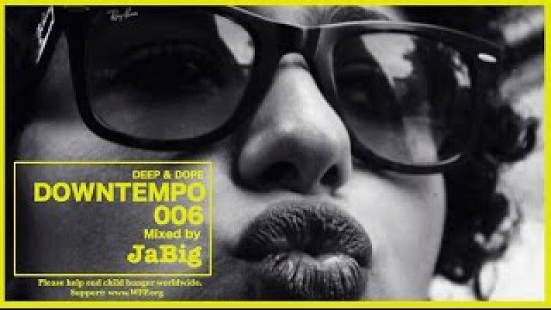 Downtempo Mix 90-Minutes Trip-Hop, RB, Jazz, Brazilian Music, Chillout Soul Lounge...