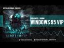 Dubloadz & Kram – Windows 95 VIP [Rottun]