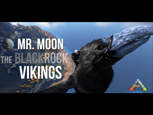 Mr. Moon: The Blackrock Vikings -PART 1- Ark Survival Evolved