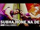Subha Hone Na De Desi Boyz Akshay Kumar John Abraham Pritam
