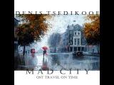 M A D  C I T Y - mix by Denis Tsedikoof