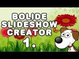4. Быстрое создание слайдшоу в бесплатной программе Bolide Slideshow Creator