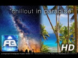 Lounge Vid Fiji Islands 'Chillout In Paradise' ft ' Sleepless' Mix by Rameses B 60FPS