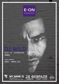 DJ W!LD * MY NAME IS CLUB  * 28.02